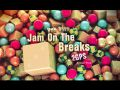 Jam On The Breaks